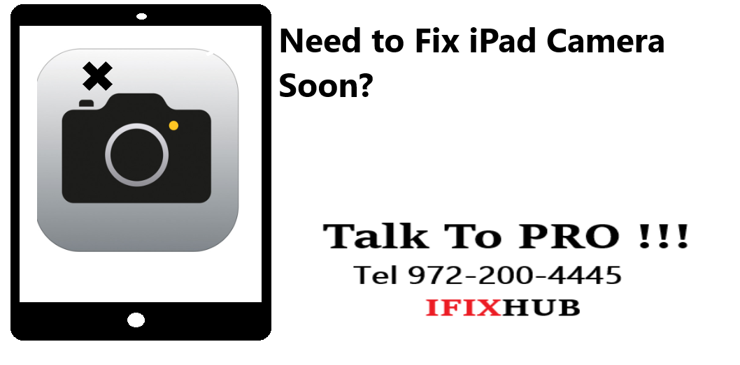 iPad Camera Repair Dallas